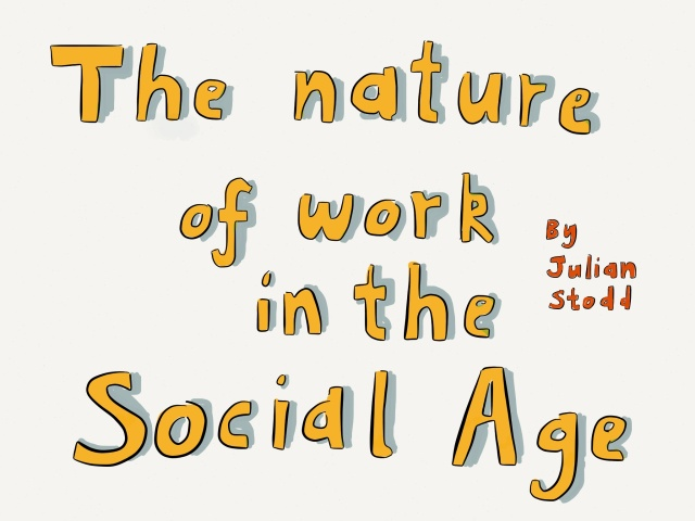The nature of work in the Social Age