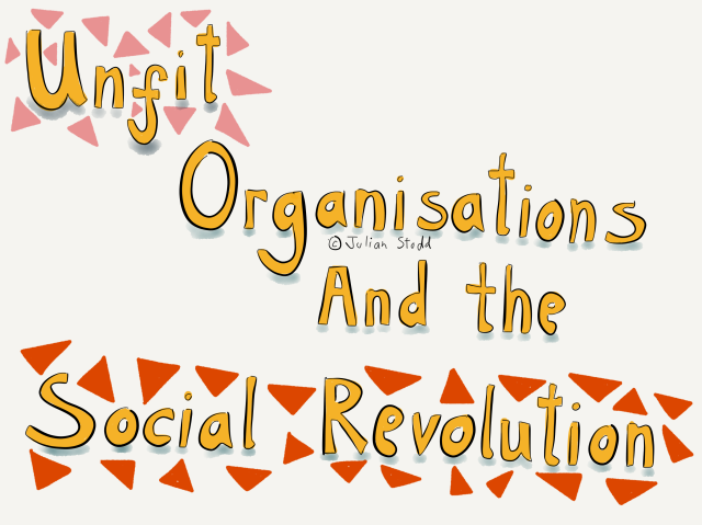 Unfit Organisations and the Social Revolution