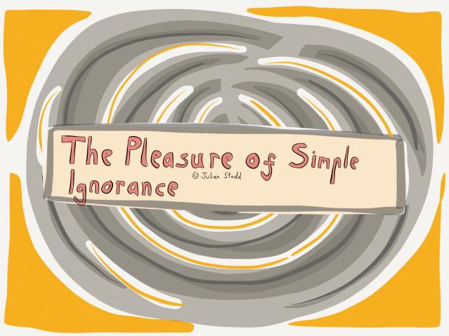 The Pleasure of Simple Ignorance